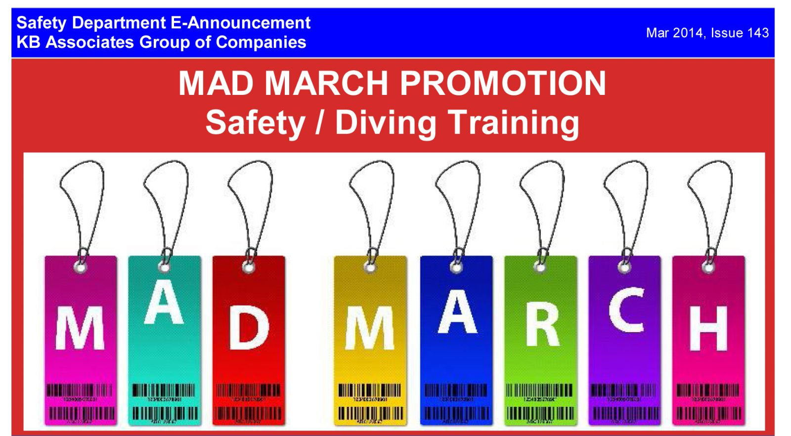 KBAT, Mad March, Safety and Diving